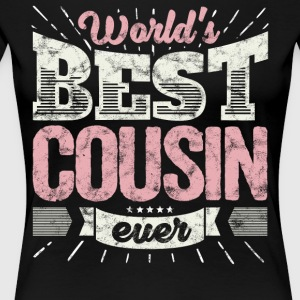 Cool family gift shirt: World's best cousin ever - Women's Premium T-Shirt