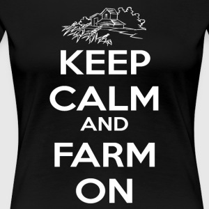 Keep Calm And Farm On T Shirt - Women's Premium T-Shirt