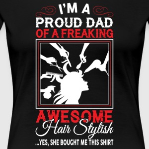 I'm A Proud Dad T Shirt - Women's Premium T-Shirt