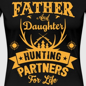 Father And Daughter Hunting Partners For Life T Sh - Women's Premium T-Shirt