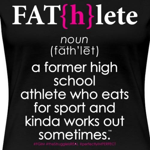 Fat{h}lete - Women's Premium T-Shirt