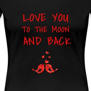 love you to the moon and back - Women's Premium T-Shirt