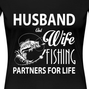 Husband And Wife Fishing Partners For Life T Shirt - Women's Premium T-Shirt