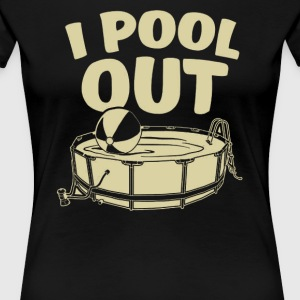 I Pool Out - Women's Premium T-Shirt