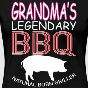 Grandmas Legendary BBQ Natural Born Griller - Women's Premium T-Shirt
