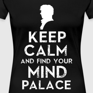 Keep Calm And Find Your Mind Palace - Women's Premium T-Shirt