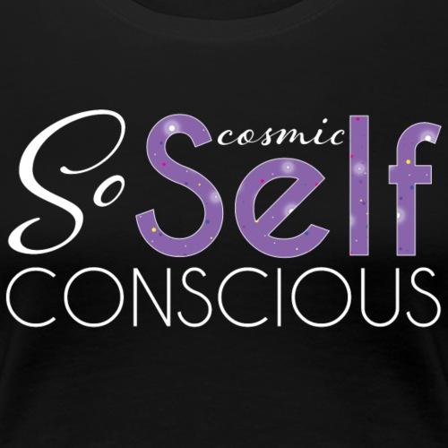 So (Cosmic) Self Conscious - Women's Premium T-Shirt