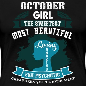 October girl The sweetest Most beautiful - Women's Premium T-Shirt