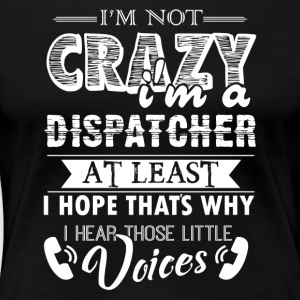 I'm A Dispatcher Shirts - Women's Premium T-Shirt