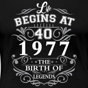 Life begins at 40 1977 The birth of legends - Women's Premium T-Shirt