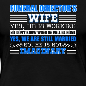 Funeral Director Wife Shirt - Women's Premium T-Shirt