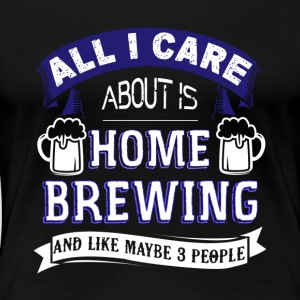 Home Brewing Shirt - Women's Premium T-Shirt
