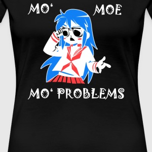 Mo Moe Mo Problems - Women's Premium T-Shirt
