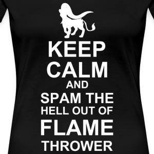 Keep Calm and Spam Flame Thrower - Women's Premium T-Shirt