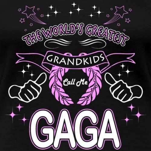 Greatest Grandkids Call Me Gaga. - Women's Premium T-Shirt