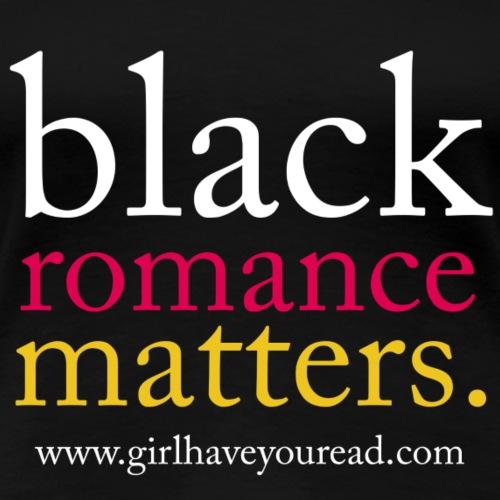 Black Romance Matters - Women's Premium T-Shirt