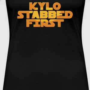 Kylo Stabbed First - Women's Premium T-Shirt