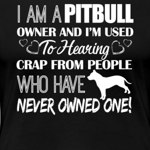Pitbull Owner Shirt - Women's Premium T-Shirt