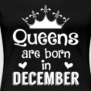 Queens are born in December - White - Women's Premium T-Shirt