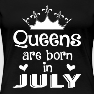 Queens are born in July - White - Women's Premium T-Shirt