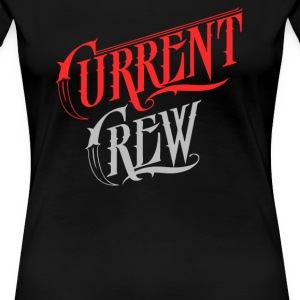 Current Crew - Women's Premium T-Shirt