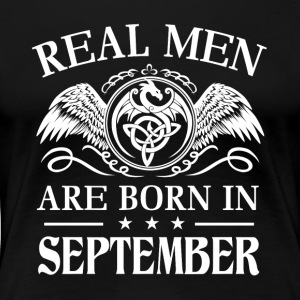 Real men are born in september - Women's Premium T-Shirt