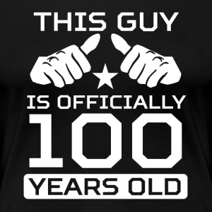 This Guy Is 100 Years Funny 100th Birthday Shirt - Women's Premium T-Shirt