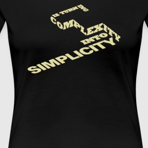 Is turn ing complexity into simplicity - Women's Premium T-Shirt