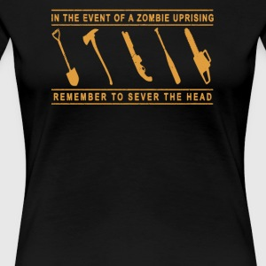 Zombie Uprising remember to sever the head - Women's Premium T-Shirt