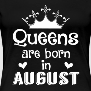 Queens are born in August - White - Women's Premium T-Shirt