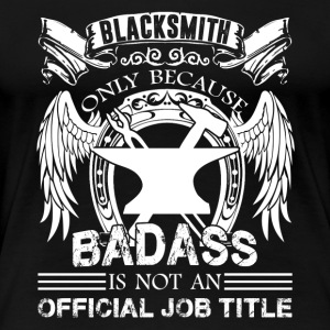 Blacksmith Job Title Shirt - Women's Premium T-Shirt