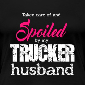 Spoiled By My Trucker Husband T Shirt - Women's Premium T-Shirt