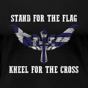 Stand for the flag Greece kneel for the cross - Women's Premium T-Shirt