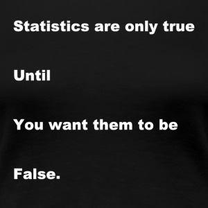 Statistical Truth - Women's Premium T-Shirt