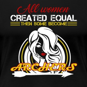 Some Women Become Archers Shirt - Women's Premium T-Shirt