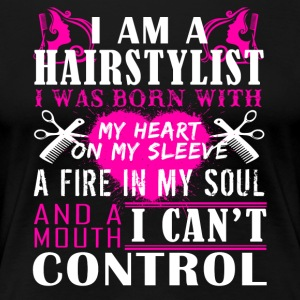 I Am A Hair Stylist Shirt - Women's Premium T-Shirt