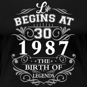 Life begins at 30 1987 The birth of legends - Women's Premium T-Shirt