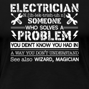 Electrician Solves Problem Shirt - Women's Premium T-Shirt