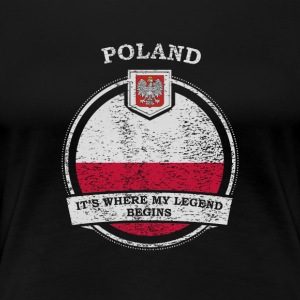 Poland It's Where My Legend Begins - Women's Premium T-Shirt