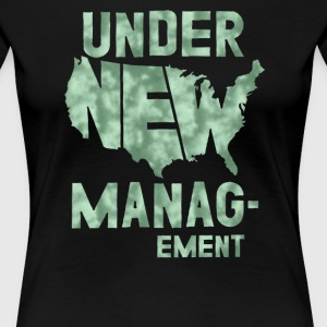 Under New management - Women's Premium T-Shirt