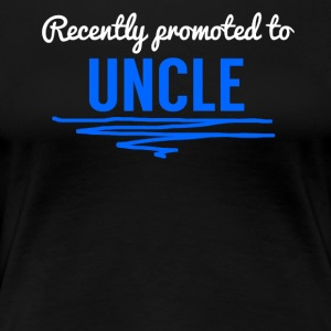 Recently Promoted To Uncle - Women's Premium T-Shirt