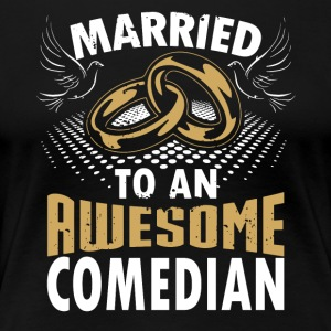 Married To An Awesome Comedian - Women's Premium T-Shirt