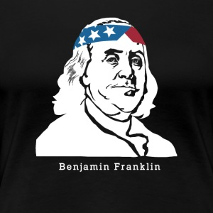 Benjamin Franklin American Patriot - Women's Premium T-Shirt