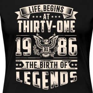 Life Begins at Thirty-One Legends 1986 for 2017 - Women's Premium T-Shirt