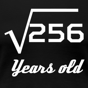 Square Root Of 256 16 Years Old - Women's Premium T-Shirt
