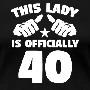 This Lady Is Officially 40 Years Old - Women's Premium T-Shirt