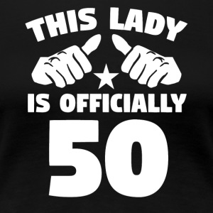 This Lady Is Officially 50 Years Old - Women's Premium T-Shirt