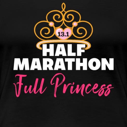 HALF MARATHON Full Princess - Women's Premium T-Shirt
