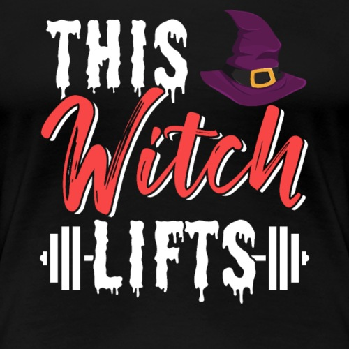 This Witch Lifts - Women's Premium T-Shirt