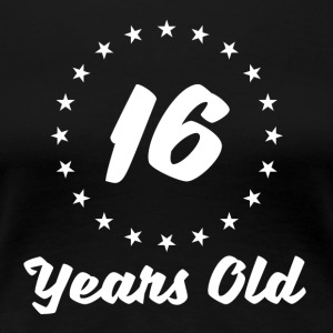 16 Years Old - Women's Premium T-Shirt